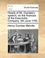 Heads of Mr. Dundas's speech, on the finances of the East-India Company, 5th June 1792. pdf epub