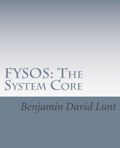 Read Online FYSOS: The System Core (FYSOS: Operating System Design) pdf epub