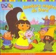 Aventura Magica De Dora/Dora's Fairy-tale Adventure (Dora La Exploradora/Dora the Explorer (Spanish)) (Fairy Adventure Dora Tale)