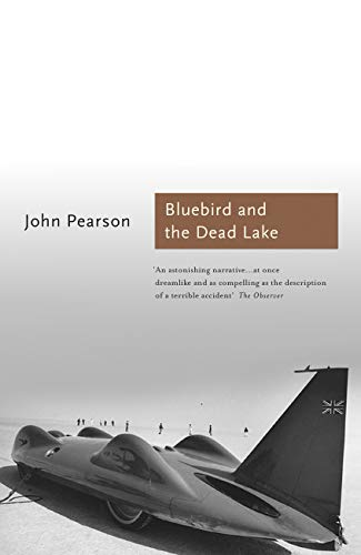 (The Bluebird and the Dead Lake: The Classic Account of how Donald Campbell broke the World Land Speed Record (Sports Classics))