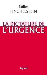 La dictature de l'urgence par Gilles Finchelstein