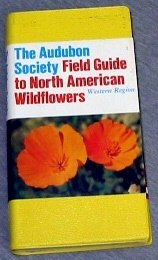 THE AUDUBON SOCIETY FIELD GUIDE TO NORTH AMERICAN WILDFLOWERS - Western Region