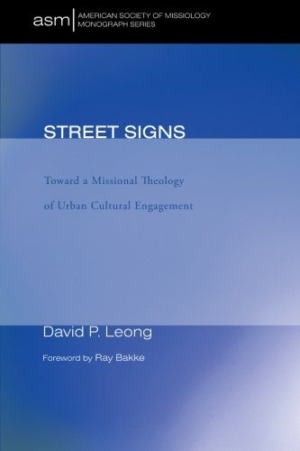 Street Signs: Toward a Missional Theology of Urban Cultural Engagement (American Society of Missiology Monograph Series)