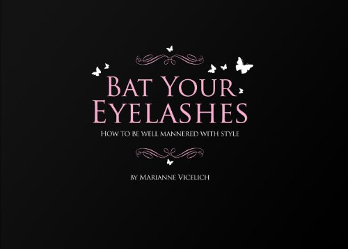 Bat Your Eyelashes How to be well mannered with style ()