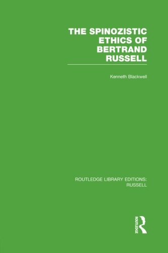 The Spinozistic Ethics of Bertrand Russell by Routledge