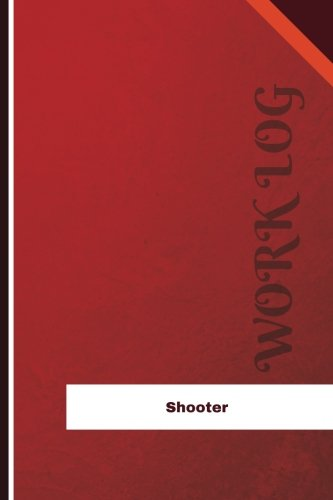 Shooter Work Log: Work Journal, Work Diary, Log - 126 pages, 6 x 9 inches (Orange Logs/Work Log)