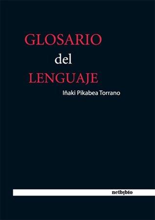 Glosario Del Lenguaje (Catálogo General) por Pikabea Torrano, Iñaki