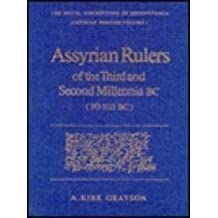 [(Assyrian Rulers 3rd and 2nd Millenium)] [Author: A.Kirk Grayson] published on (April, 1987)