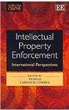 Intellectual Property Enforcement, Xuan Li, Carlos M. Correa, 1848446632
