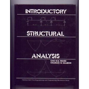 Introductory Structural Analysis (Prentice-Hall Civil Engineering and Engineering Mechanics Series)