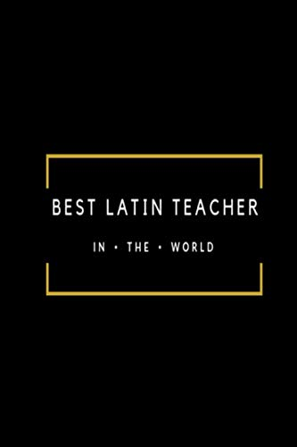 Best Latin Teacher in the World: Black and gold lined paperback jotter