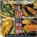The George Foreman Lean Mean Fat Reducing Grilling Machine Cookbook (Lean Grilling Reducing Fat Mean)