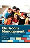 Classroom Management : Building Relationships of Mutual Respect, Brown, Dave F., 1621312593