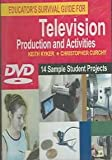 Educators Survival Guide for Television Production and Activities, Kyker, Keith and Curchy, Christopher, 1591582660