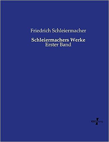Schleiermachers Werke: Erster Band: Volume 1