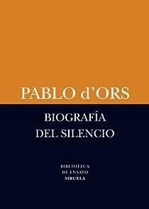 Biografía del silencio par d'Ors