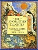 The Enchanter's Daughter, Antonia Barber, 0374421439