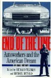 End of the Line : Autoworkers and the American Dream, Feldman, Richard and Betzold, Michael, 1555841708