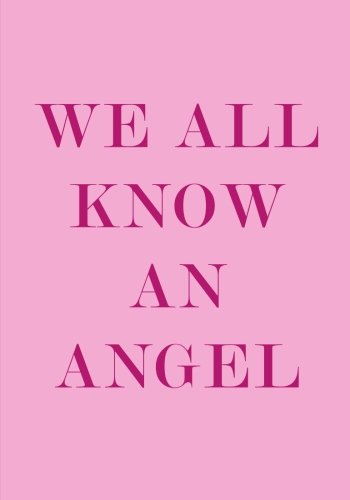Read Online We All Know An Angel Notebook (7 x 10 Inches): A Classic Ruled/Lined Notebook/Journal for Writing (Pink) (Grief, Healing, Peace, Faith, Support, ... Motivation, Energy, Endurance, Angel) ebook