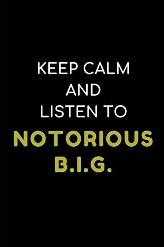 Keep Calm And Listen To Notorious B.I.G.: Composition Note Book Journal