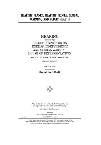 Healthy planet, healthy people  : global warming and public health (Select Committee On Energy Independence And Global Warming)