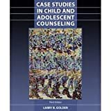 Case Studies in Child and Adolescent Counseling 3th (third) edition