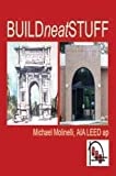 Build Neat Stuff, Molinelli, Michael, 142760312X