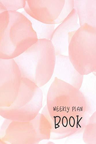 (Weekly Plan Book: Pink Rose Petals 6x9