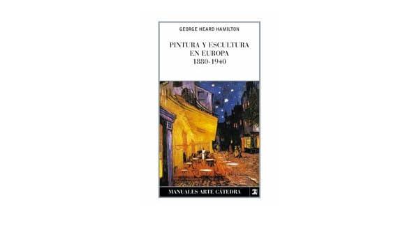Pintura y Escultura En Europa 1780-1880 (Manuales Arte Catedra) (Spanish Edition)