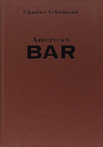 By Charles Schumann - American Bar: The Artistry of Mixing Drinks (1995-10-31) [Hardcover]