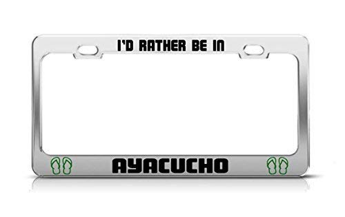 I'd Rather Be In Ayacucho Peru License Plate Frame Funny Metal Car Tag Holder Fun, Thanksgiving Day Gifts from Liz66Ward