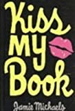 Kiss My Book, Jamie Michaels, 0385904932