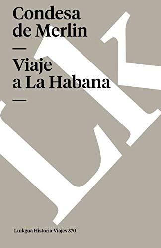 (Viaje a La Habana (Historia-Viajes) (Spanish Edition))