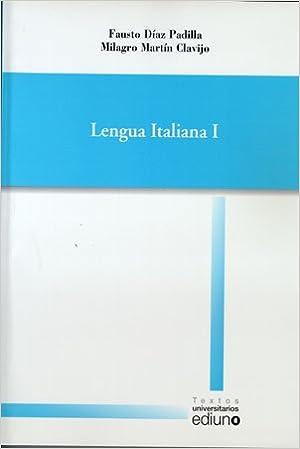 Lengua Italiana I (Textos Universitarios): Amazon.es: Fausto Díaz Padilla, Milagro Martín Clavijo: Libros