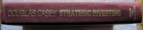 Strategic Investing by Douglas Casey