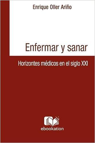 Book Enfermar y sanar : Horizontes medicos en el siglo XXI