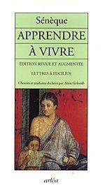 Apprendre à vivre : Lettres à Lucilius Broché – 31 mai 2001 Sénèque Alain Golomb Arléa 2869595433
