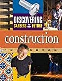 Discovering Careers for Your Future/Construction, J. G. Ferguson Publishing Company Staff, 0894343904