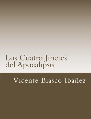 Los Cuatro Jinetes del Apocalipsis (Libros Clasicos) (Spanish Edition) [Vicente Blasco Ibanez] (Tapa Blanda)