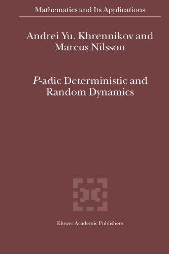 P-adic Deterministic and Random Dynamics (Mathematics and Its Applications)