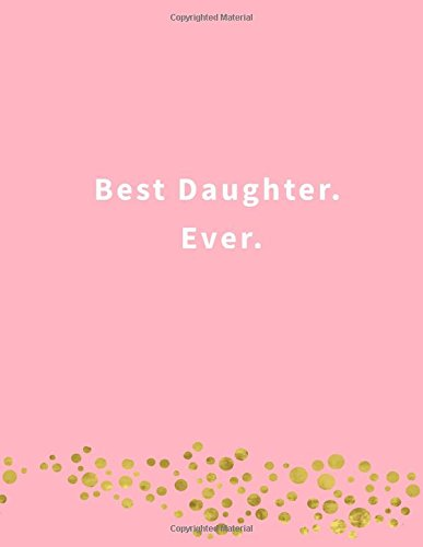 Best Daughter. Ever.: Lined notebook (Extra Large) pdf