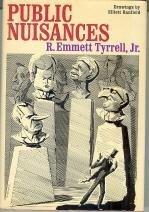 Public nuisances by R. Emmett Tyrrell (1979-01-01)