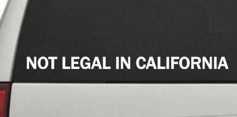 Not Legal In California Sticker (0153) (9