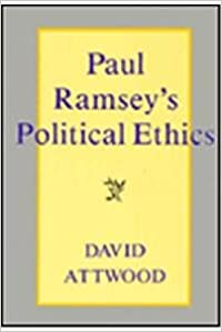 Book Paul Ramsey's Political Ethics
