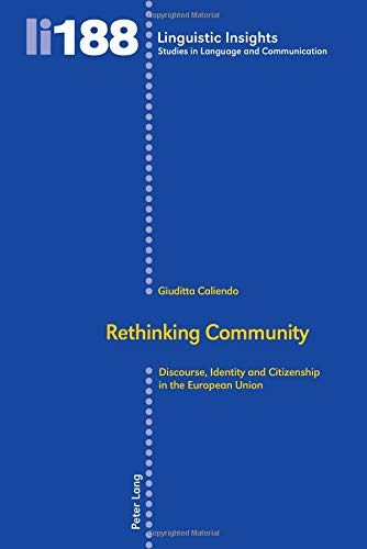 Download Rethinking Community: Discourse, Identity and Citizenship in the European Union (Linguistic Insights) ebook