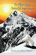 En Algun Lugar...Entre Las Inspiraciones de La Vida (Spanish Edition) [Francisco Rdz Vernet] (Tapa Blanda)