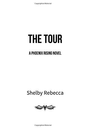 Read Online The Tour: A Phoenix Rising Novel (Volume 2) pdf