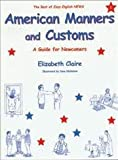 American Manners and Customs : A Guide for Newcomers