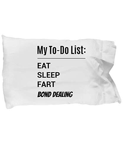 eShopGear Bail Bondsman Pillow Case - My to-Do List - Eat Sleep Fart Bond Dealing]()
