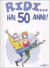 Amazon It Ridi Hai 50 Anni C Malerba Libri